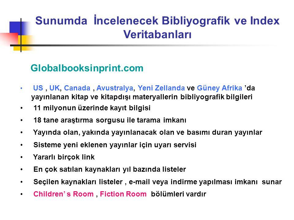 Sunumda İncelenecek Bibliyografik ve Index Veritabanları Globalbooksinprint.com • US, UK, Canada, Avustralya, Yeni Zellanda ve Güney Afrika 'da yayınl