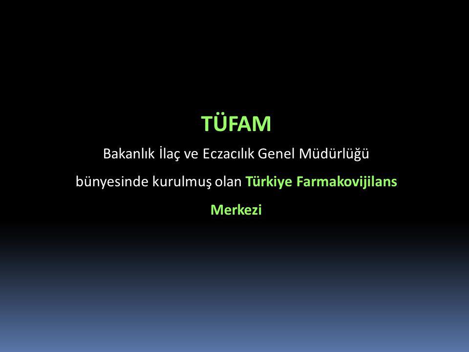 TÜFAM Bakanlık İlaç ve Eczacılık Genel Müdürlüğü bünyesinde kurulmuş olan Türkiye Farmakovijilans Merkezi