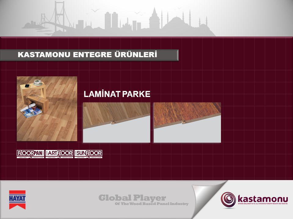 LAMİNAT PARKE KASTAMONU ENTEGRE ÜRÜNLERİ
