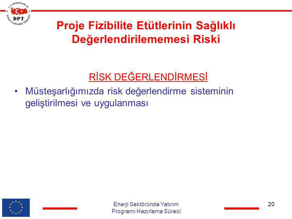 Proje Fizibilite Etütlerinin Sağlıklı Değerlendirilememesi Riski RİSK DEĞERLENDİRMESİ •Müsteşarlığımızda risk değerlendirme sisteminin geliştirilmesi