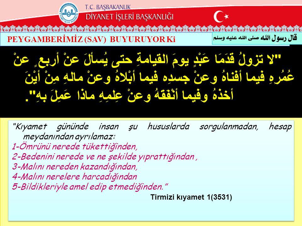 PEYGAMBERİMİZ (SAV) BUYURUYOR Ki