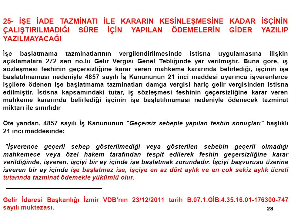 28 25- İŞE İADE TAZMİNATI İLE KARARIN KESİNLEŞMESİNE KADAR İSÇİNİN ÇALIŞTIRILMADIĞI SÜRE İÇİN YAPILAN ÖDEMELERİN GİDER YAZILIP YAZILMAYACAĞI Gelir İda