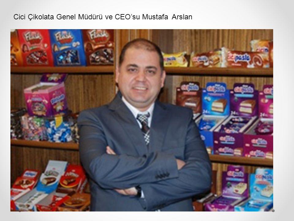 Cici Çikolata Genel Müdürü ve CEO'su Mustafa Arslan