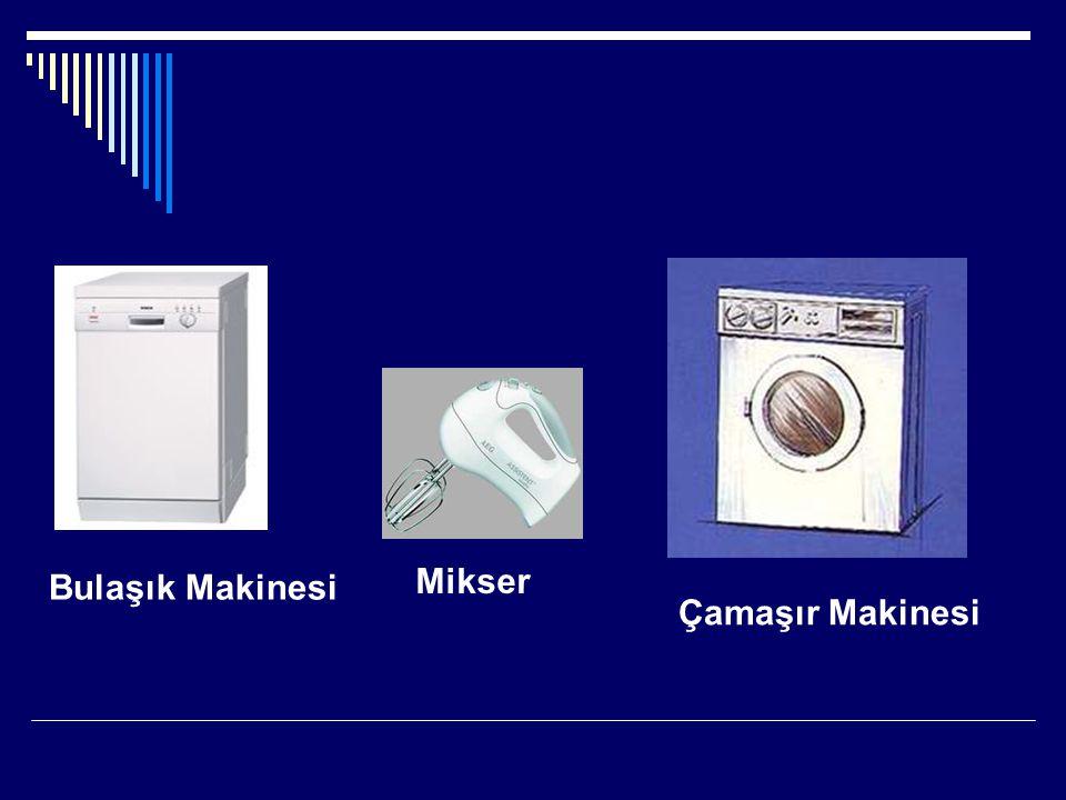 Çamaşır Makinesi Bulaşık Makinesi Mikser