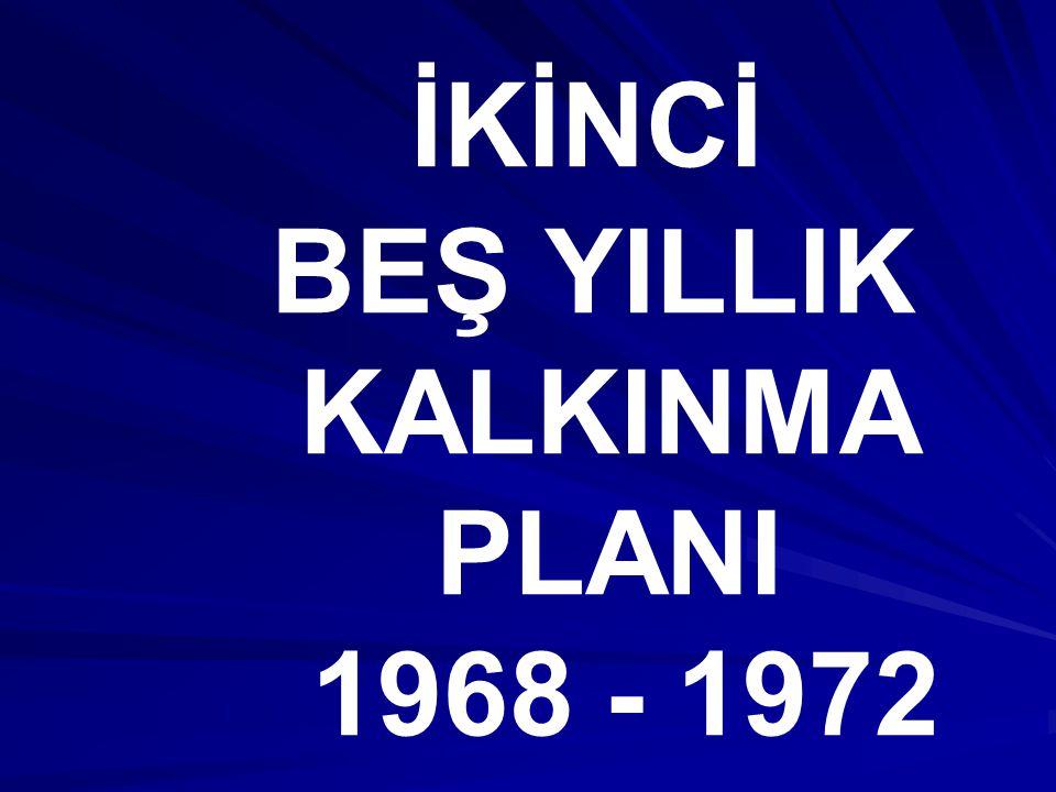 İKİNCİ BEŞ YILLIK KALKINMA PLANI 1968 - 1972