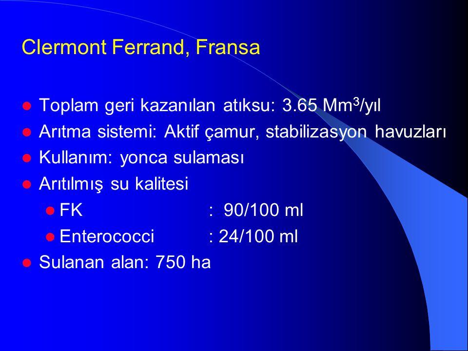 Clermont Ferrand, Fransa  Toplam geri kazanılan atıksu: 3.65 Mm 3 /yıl  Arıtma sistemi: Aktif çamur, stabilizasyon havuzları  Kullanım: yonca sulam