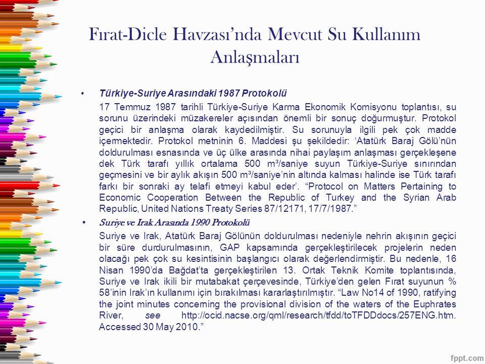 Fırat-Dicle Havzası'nda Mevcut Su Kullanım Anla ş maları •Türkiye-Suriye Arasındaki 1987 Protokolü 17 Temmuz 1987 tarihli Türkiye-Suriye Karma Ekonomi