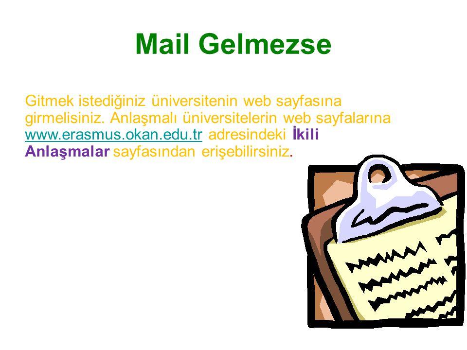 Mail Gelmezse Gitmek istediğiniz üniversitenin web sayfasına girmelisiniz.