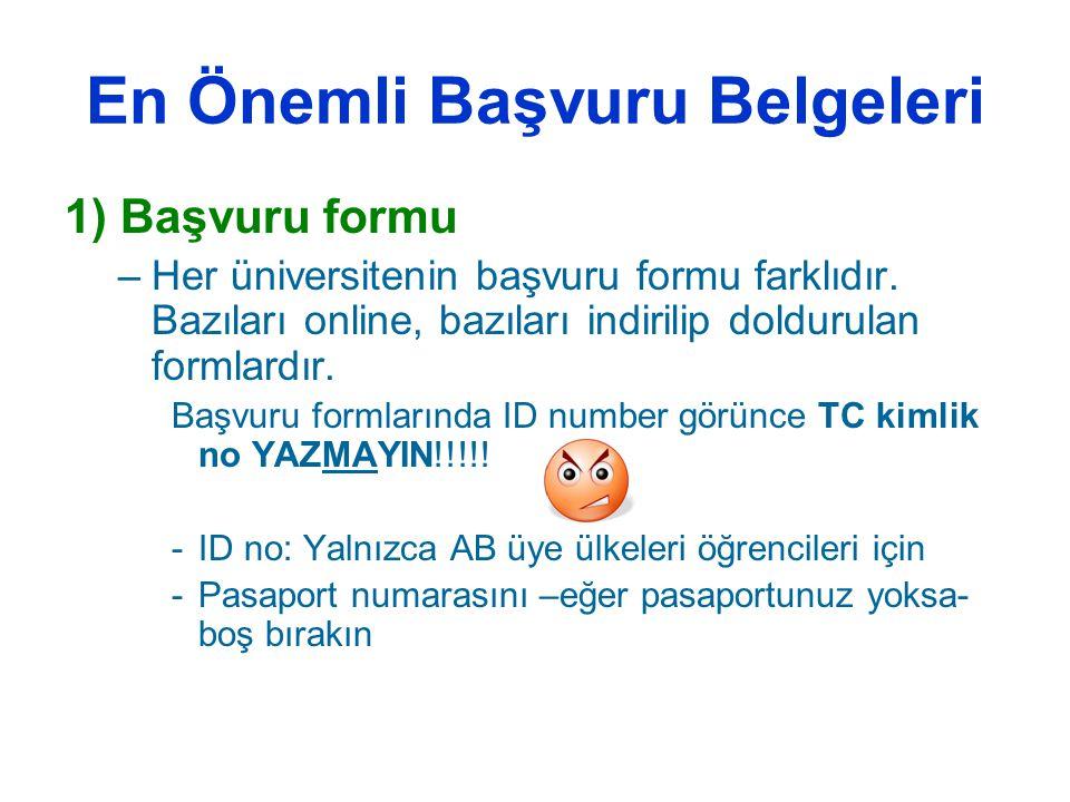 En Önemli Başvuru Belgeleri 1) Başvuru formu –Her üniversitenin başvuru formu farklıdır.