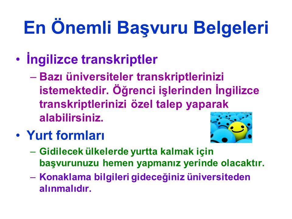 En Önemli Başvuru Belgeleri •İngilizce transkriptler –Bazı üniversiteler transkriptlerinizi istemektedir.