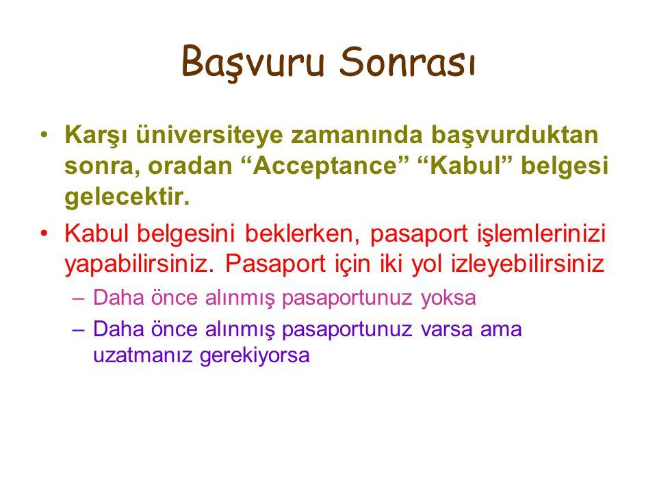 Başvuru Sonrası •Karşı üniversiteye zamanında başvurduktan sonra, oradan Acceptance Kabul belgesi gelecektir.
