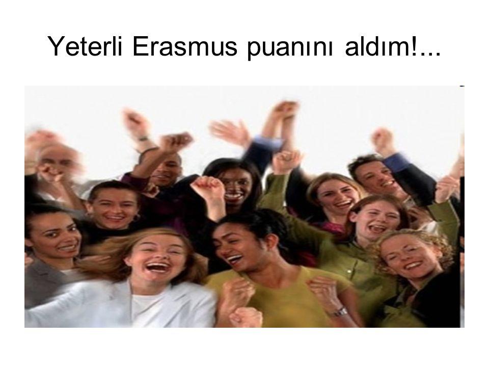 Yeterli Erasmus puanını aldım!...