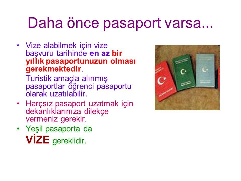Daha önce pasaport varsa...