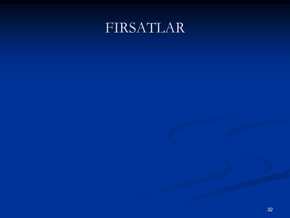 32 FIRSATLAR