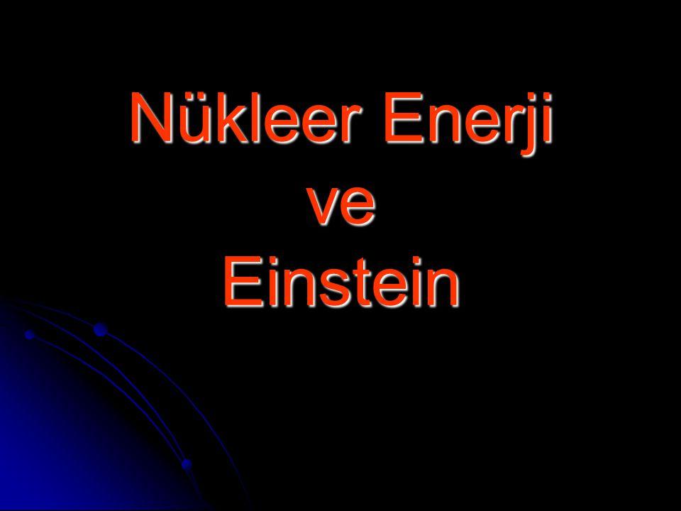Nükleer Enerji ve Einstein