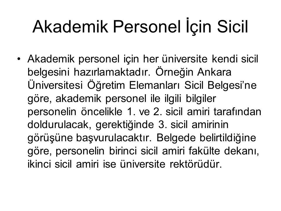 Akademik Personel İçin Sicil •Akademik personel için her üniversite kendi sicil belgesini hazırlamaktadır. Örneğin Ankara Üniversitesi Öğretim Elemanl