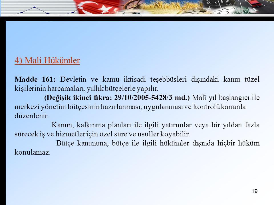 20 Madde 162 – Bakanlar Kurulu, merkezî yönetim bütçe tasarısı ile milli bütçe tahminlerini gösteren raporu, mali yıl başından en az yetmişbeş gün önce, Türkiye Büyük Millet Meclisine sunar.