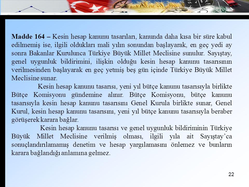 23 Madde 165 – Sermayesinin yarısından fazlası doğrudan doğruya veya dolaylı olarak Devlete ait olan kamu kuruluş ve ortaklıklarının Türkiye Büyük Millet Meclisince denetlenmesi esasları kanunla düzenlenir.