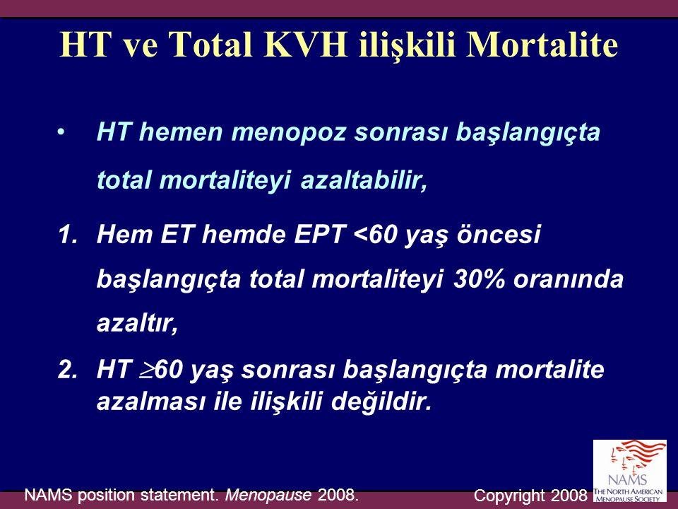HT ve Total KVH ilişkili Mortalite •HT hemen menopoz sonrası başlangıçta total mortaliteyi azaltabilir, 1.Hem ET hemde EPT <60 yaş öncesi başlangıçta