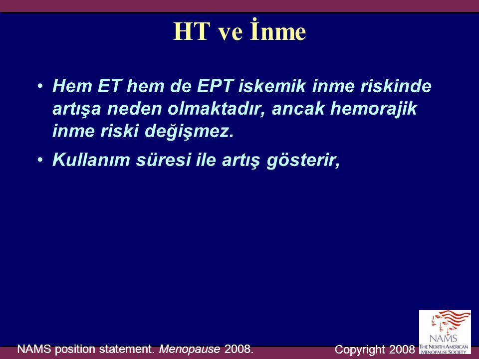 HT ve İnme •Hem ET hem de EPT iskemik inme riskinde artışa neden olmaktadır, ancak hemorajik inme riski değişmez. •Kullanım süresi ile artış gösterir,