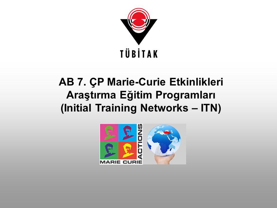 AB 7. ÇP Marie-Curie Etkinlikleri Araştırma Eğitim Programları (Initial Training Networks – ITN)