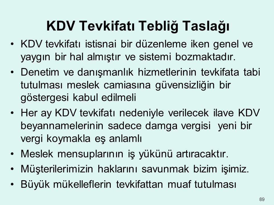KDV Tevkifatı Tebliğ Taslağı •KDV tevkifatı istisnai bir düzenleme iken genel ve yaygın bir hal almıştır ve sistemi bozmaktadır. •Denetim ve danışmanl
