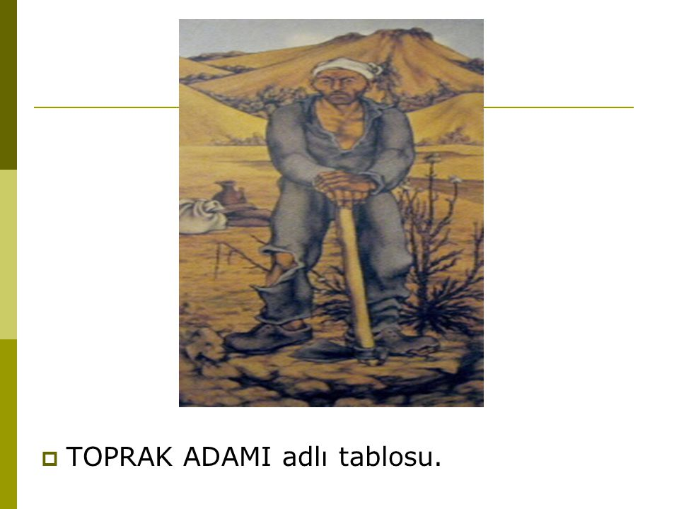  TOPRAK ADAMI adlı tablosu.