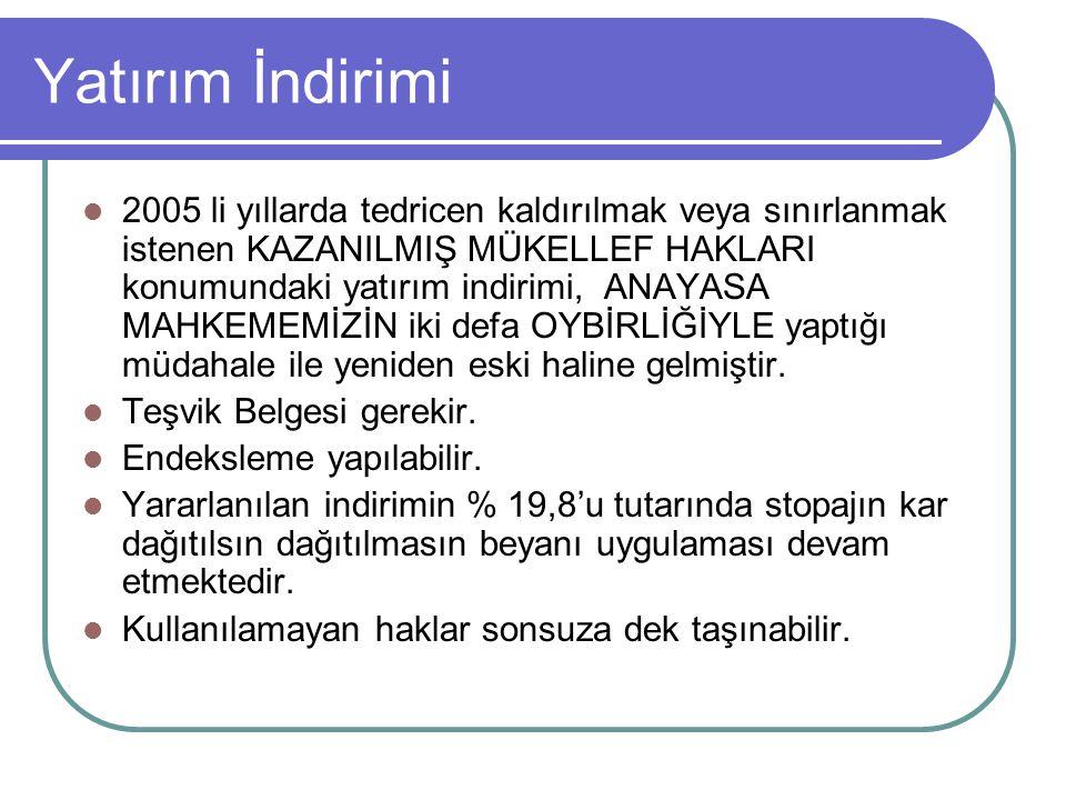 Yatırım İndirimi  2005 li yıllarda tedricen kaldırılmak veya sınırlanmak istenen KAZANILMIŞ MÜKELLEF HAKLARI konumundaki yatırım indirimi, ANAYASA MA