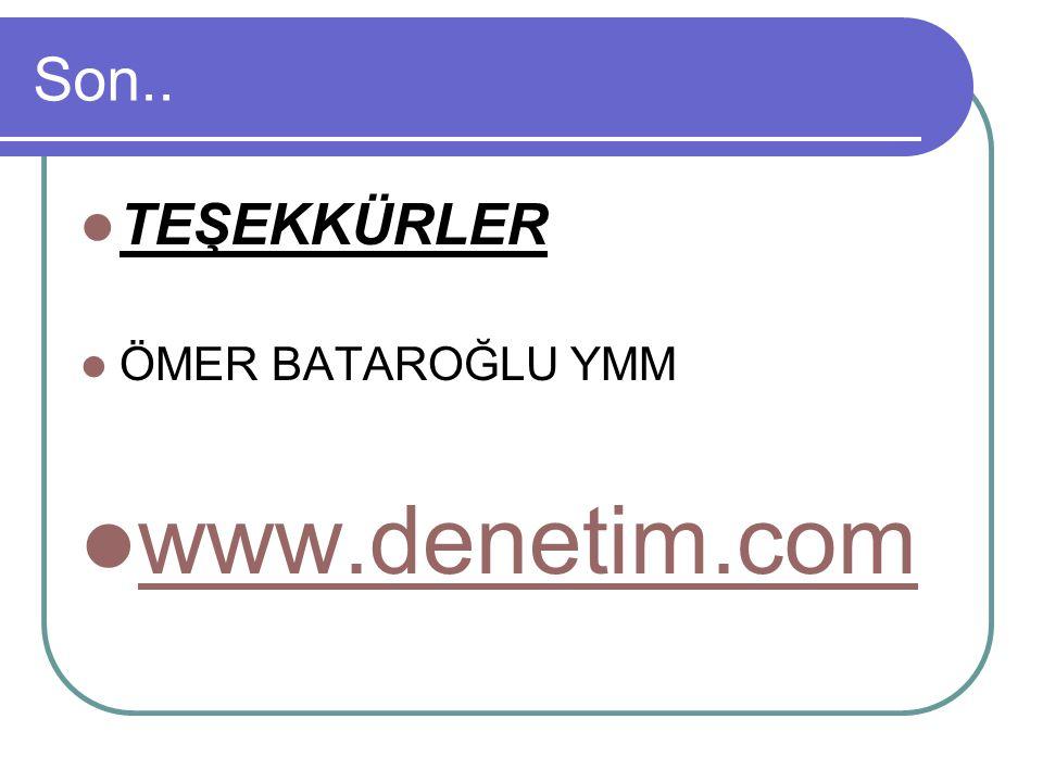 Son..  TEŞEKKÜRLER  ÖMER BATAROĞLU YMM  www.denetim.com www.denetim.com