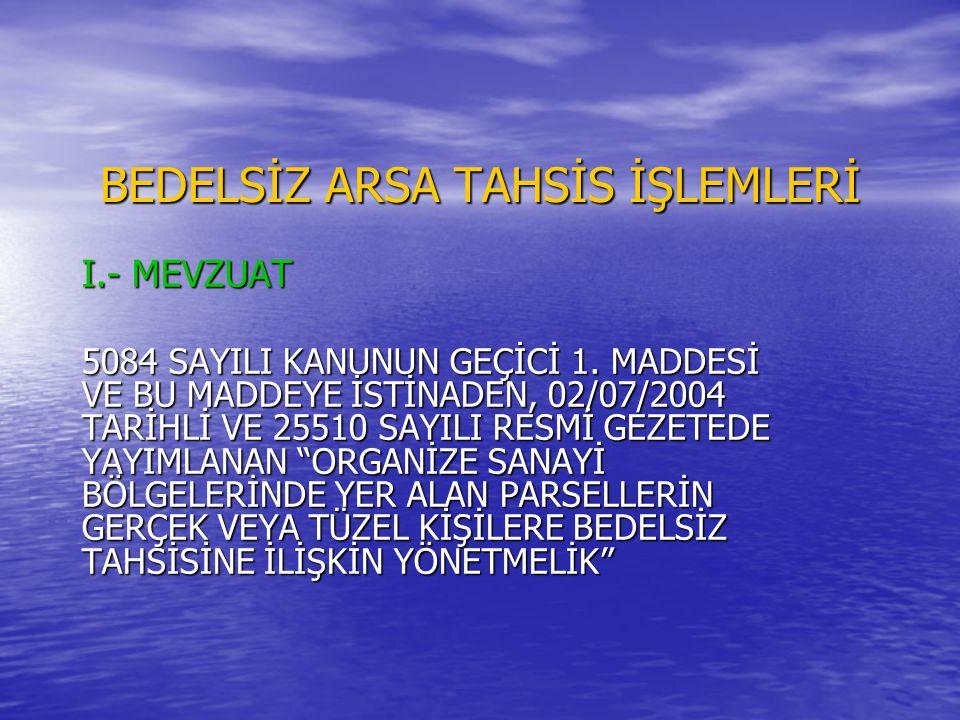 II.- AMAÇ 5084 SAYILI KANUNUN GEÇİCİ 1.
