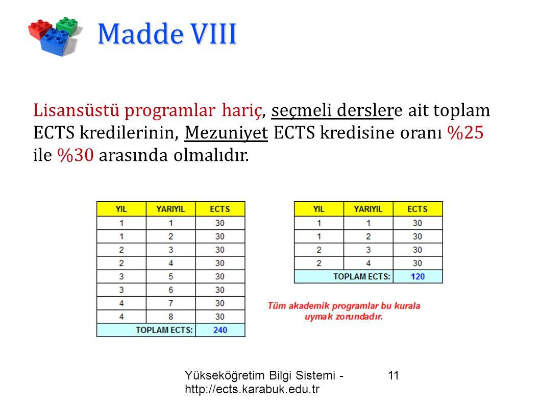 Yükseköğretim Bilgi Sistemi - http://ects.karabuk.edu.tr 11 Madde VIII Lisansüstü programlar hariç, seçmeli derslere ait toplam ECTS kredilerinin, Mez