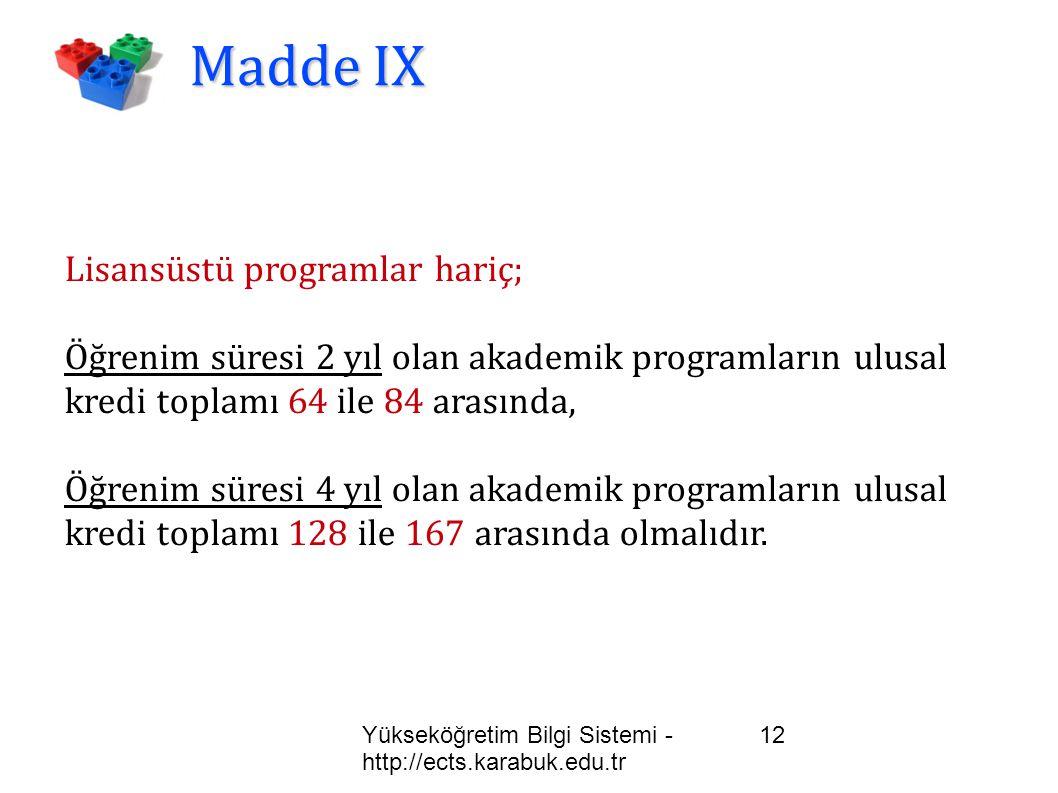 Yükseköğretim Bilgi Sistemi - http://ects.karabuk.edu.tr 12 Madde IX Lisansüstü programlar hariç; Öğrenim süresi 2 yıl olan akademik programların ulus