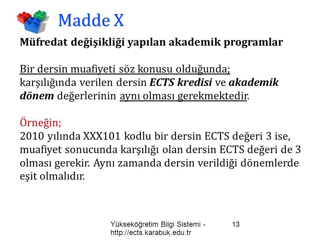 Yükseköğretim Bilgi Sistemi - http://ects.karabuk.edu.tr 13 Madde X Müfredat değişikliği yapılan akademik programlar Bir dersin muafiyeti söz konusu o