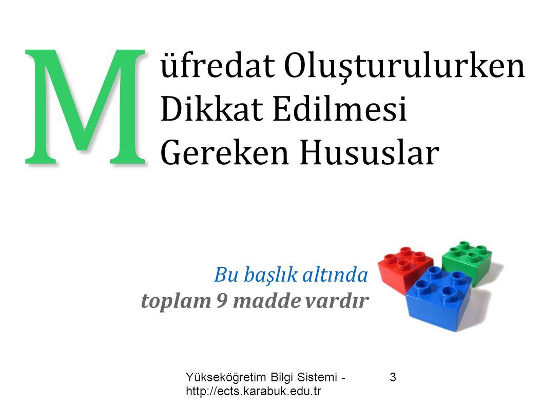 Yükseköğretim Bilgi Sistemi - http://ects.karabuk.edu.tr 14 A nket Çalışmaları