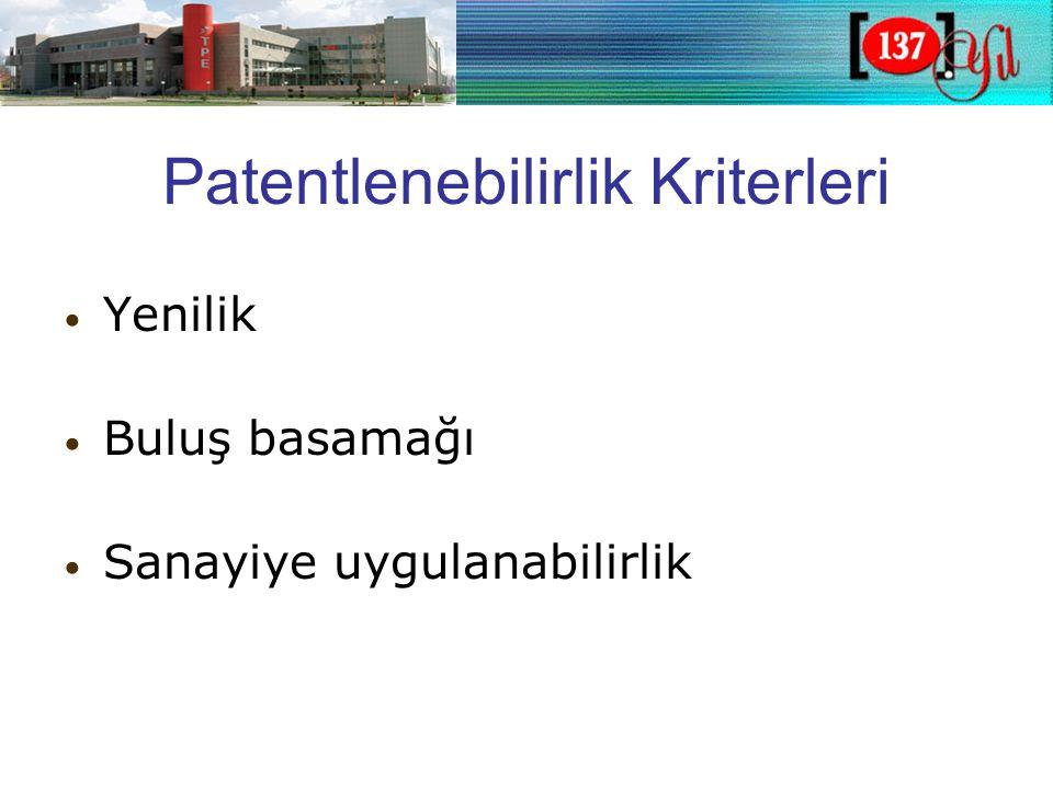 Patentlenebilirlik Kriterleri • Yenilik • Buluş basamağı • Sanayiye uygulanabilirlik
