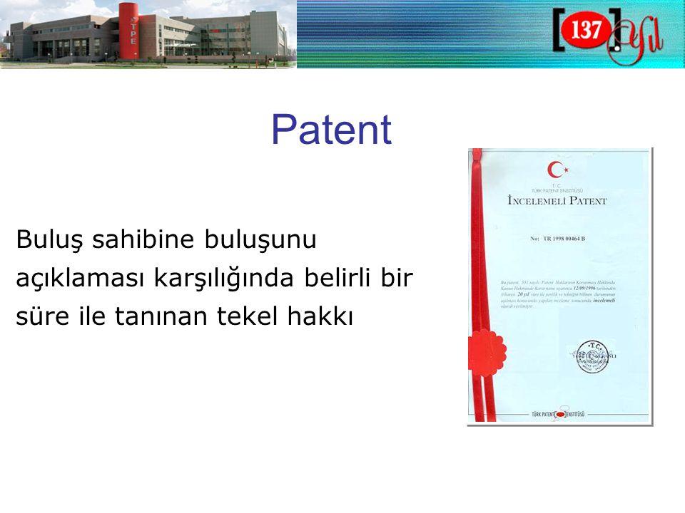 Bazı Bilgiler •Patent ulusa l koruma sağlar •Koruma başvuru tarihinden itibaren başlar •Dünyadaki teknik bilginin %80'i patent dokümanlarında yer almaktadır •Dünyada 100 milyondan fazla patent dokümanı •Her yıl yaklaşık 1.000.000 patent başvurusu