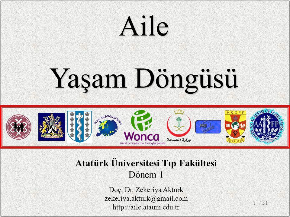 / 311 Atatürk Üniversitesi Tıp Fakültesi Dönem 1 Aile Yaşam Döngüsü Doç.