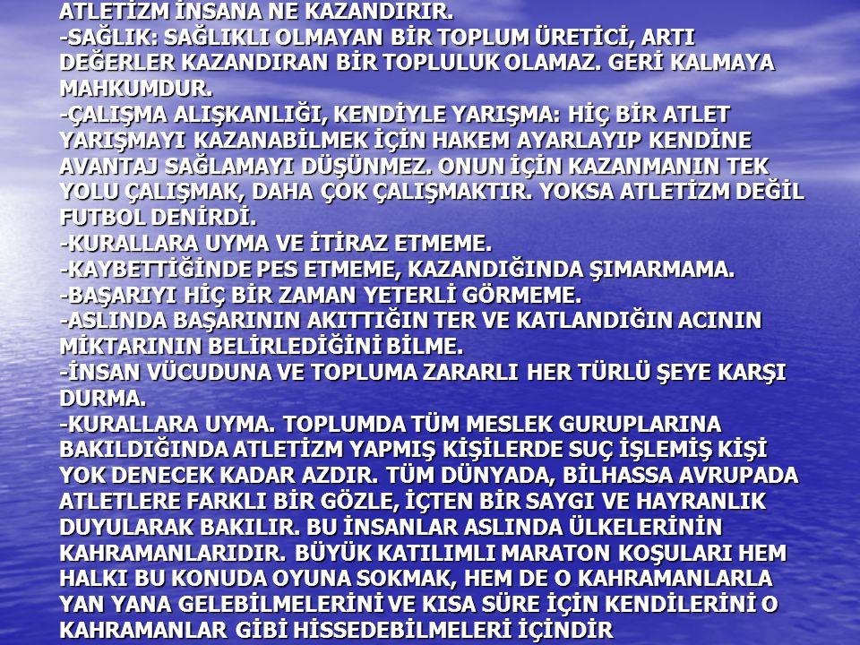 ATLETİZM İNSANA NE KAZANDIRIR.