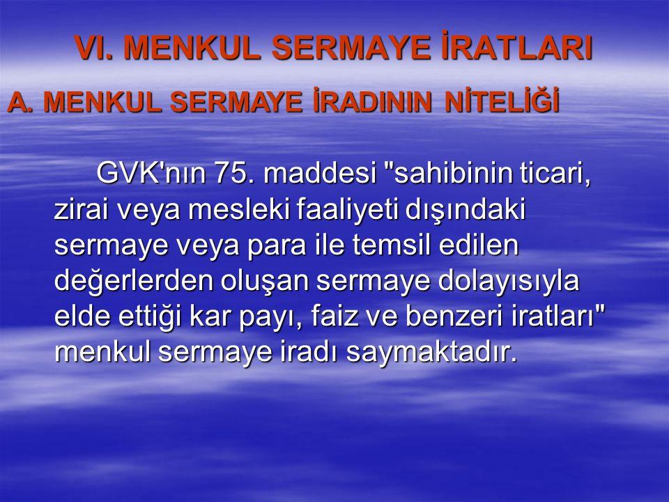 VI. MENKUL SERMAYE İRATLARI GVK'nın 75. maddesi