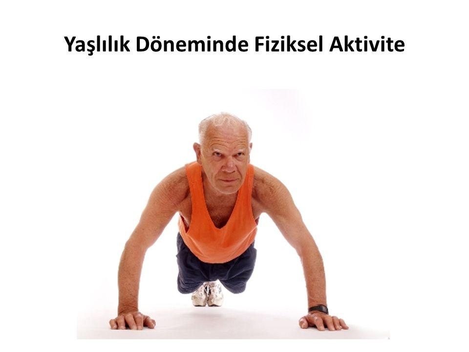 Yaşlılık Döneminde Fiziksel Aktivite