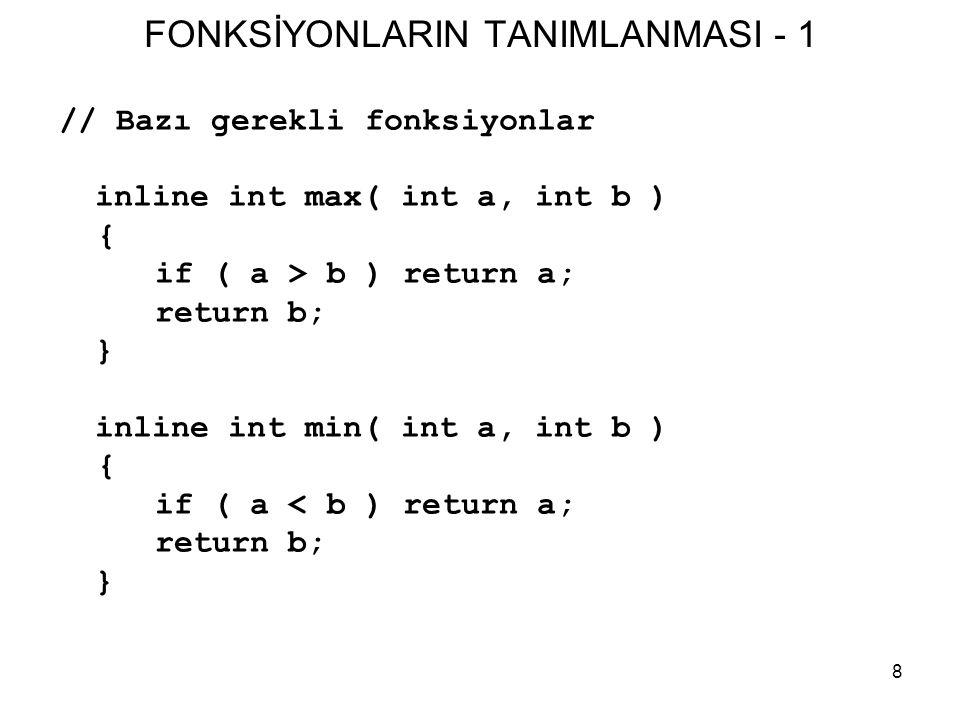 29 ELEMAN SAHALARA ERİŞİM - 2 •Erişim fonksiyonları aşağıdaki gibi tanımlanabilir: inline int Tarih::aySoyle() { return ay; } inline int Tarih::gunSoyle() { return gun; } inline int Tarih::yilSoyle() { return yil; } void Tarih::ayBelirle( int mn ) { ay = max( 1, mn ); ay = min( ay, 12 ); } void Tarih::gunBelirle( int dy ) { static int uzunluk[] = { 0,31,28,31,30,31,30, 31,31,30,31,30,31 }; gun = max( 1, dy ); gun = min( gun, uzunluk[ay] ); } void Tarih::yilBelirle( int yr ) { yil = max( 1, yr );