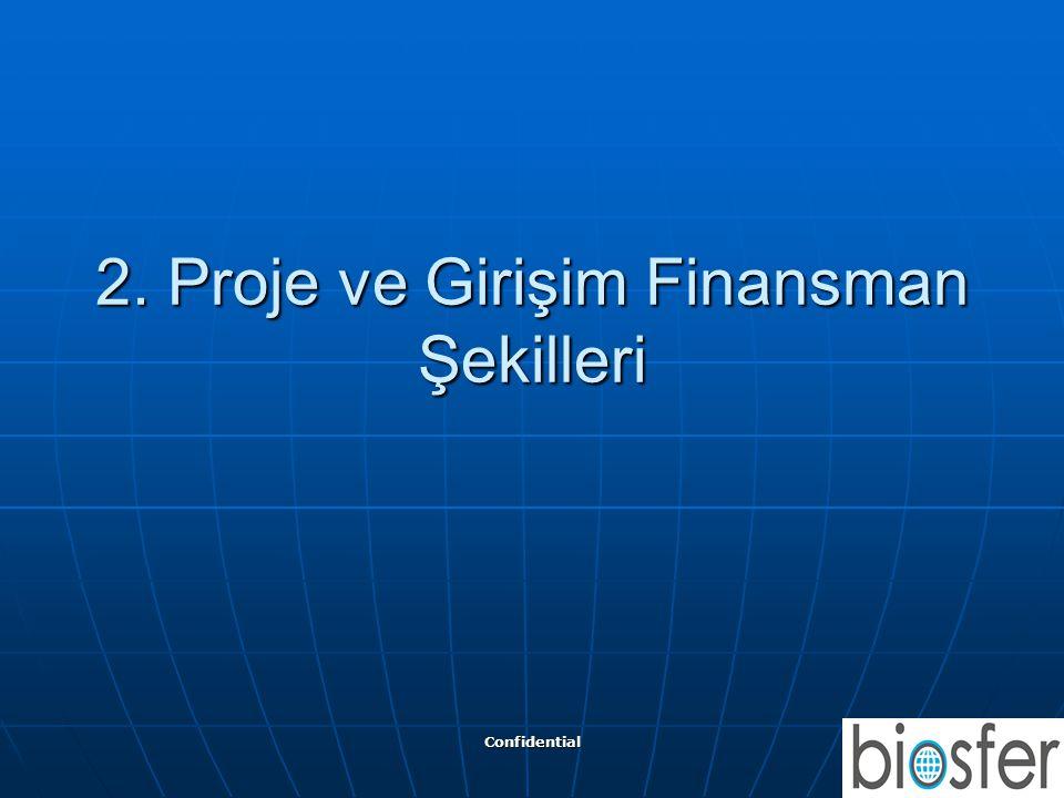 Confidential 4 2. Proje ve Girişim Finansman Şekilleri