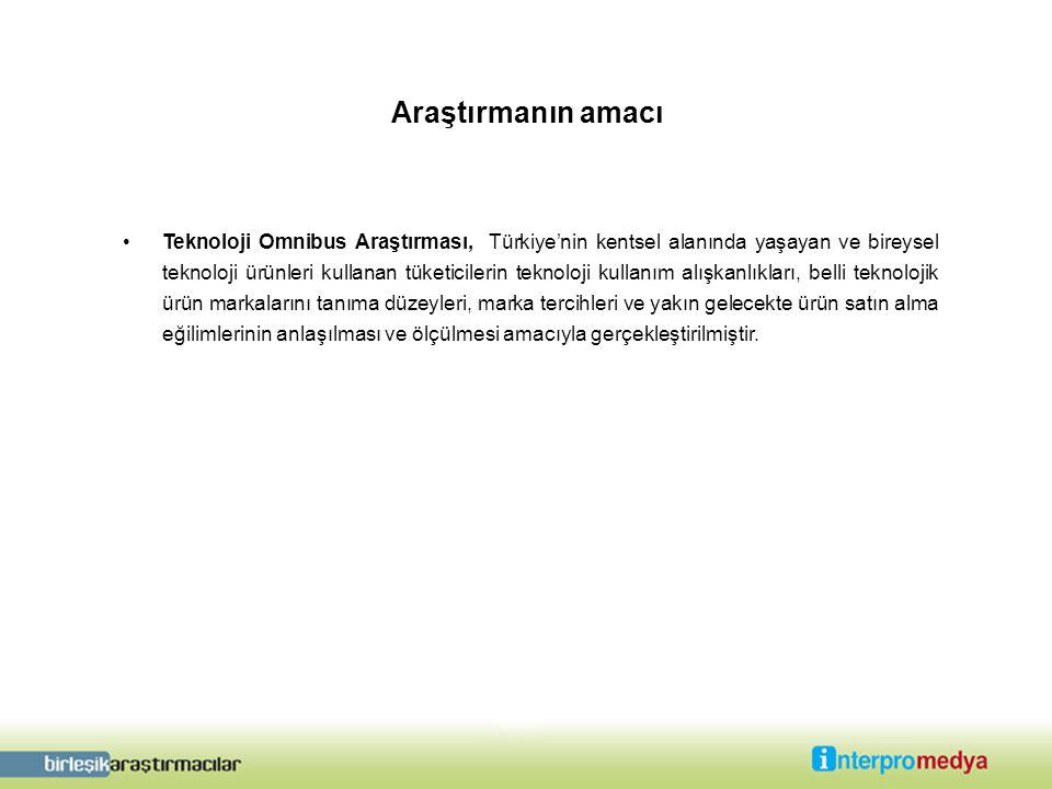 Araştırmanın amacı •Teknoloji Omnibus Araştırması, Türkiye'nin kentsel alanında yaşayan ve bireysel teknoloji ürünleri kullanan tüketicilerin teknoloji kullanım alışkanlıkları, belli teknolojik ürün markalarını tanıma düzeyleri, marka tercihleri ve yakın gelecekte ürün satın alma eğilimlerinin anlaşılması ve ölçülmesi amacıyla gerçekleştirilmiştir.