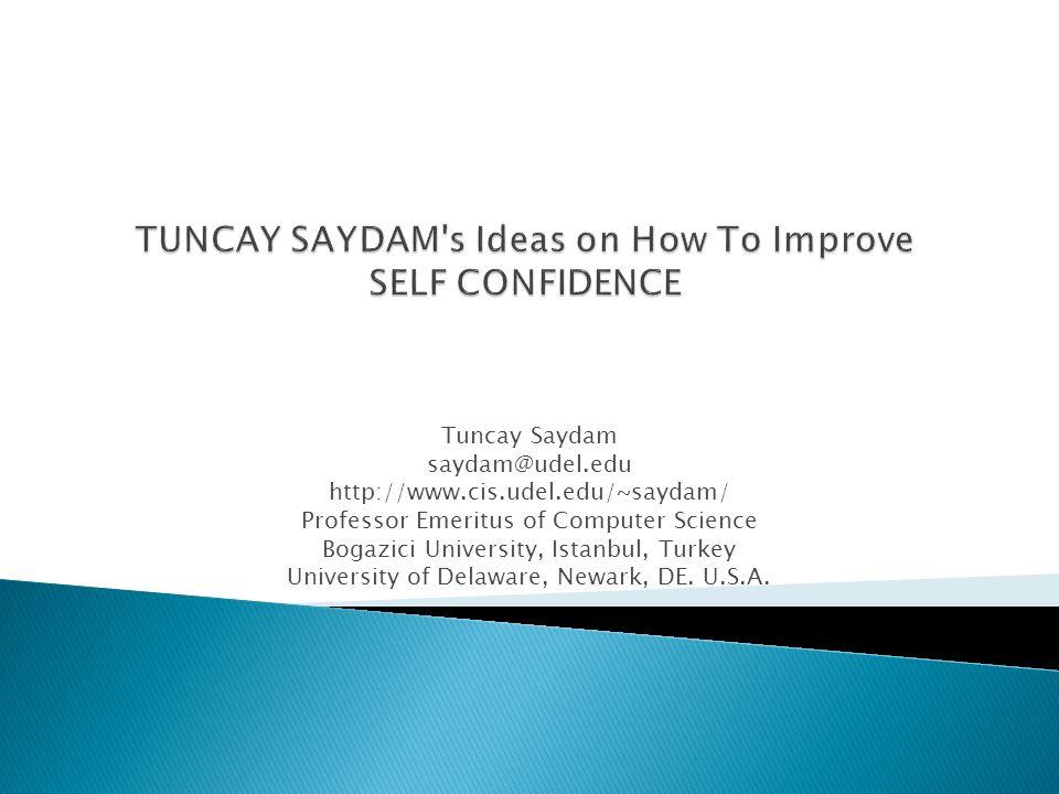 Tuncay Saydam saydam@udel.edu http://www.cis.udel.edu/~saydam/ Professor Emeritus of Computer Science Bogazici University, Istanbul, Turkey University