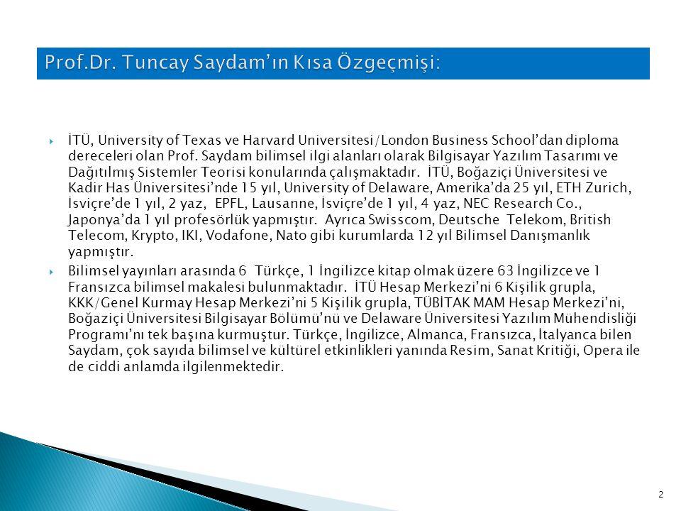  İTÜ, University of Texas ve Harvard Universitesi/London Business School'dan diploma dereceleri olan Prof.
