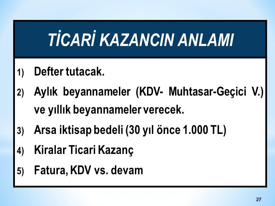 2727 TİCARİ KAZANCIN ANLAMI 1) Defter tutacak.