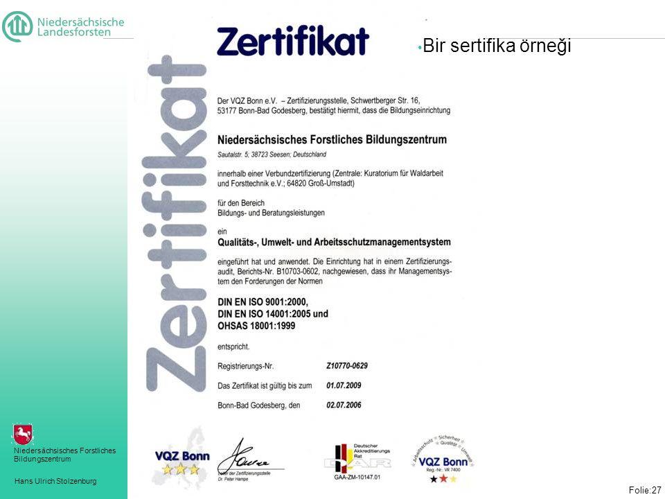 Hans Ulrich Stolzenburg Niedersächsisches Forstliches Bildungszentrum Folie:27 • Bir sertifika örneği