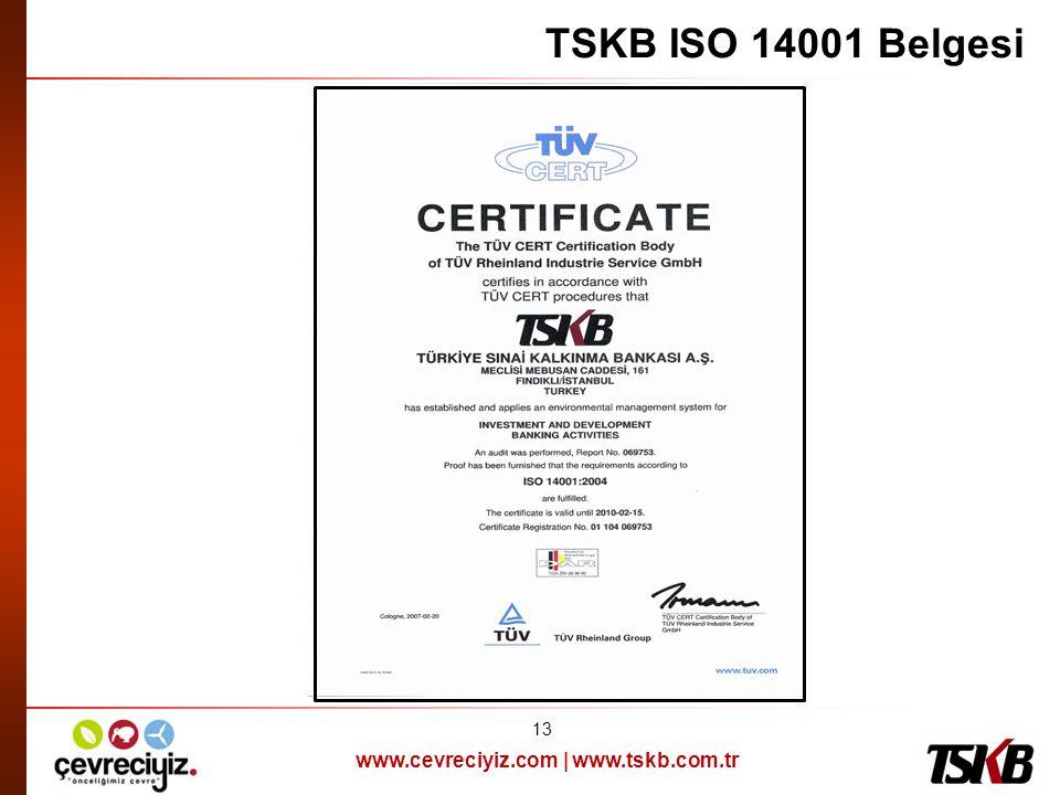 www.cevreciyiz.com | www.tskb.com.tr TSKB ISO 14001 Belgesi 13