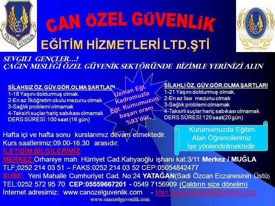 www.canozelguvenlik.com EĞİTİM HİZMETLERİ LTD.ŞTİ Sevgili GENÇLER….