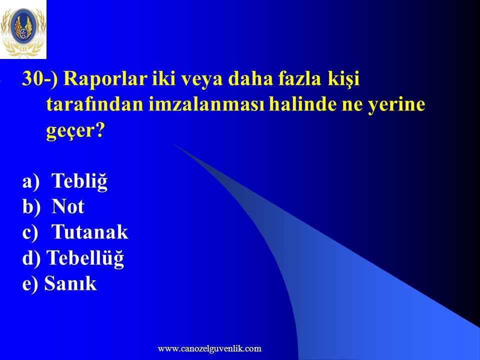 www.canozelguvenlik.com 30-) Raporlar iki veya daha fazla kişi tarafından imzalanması halinde ne yerine geçer.